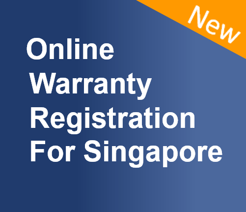ONLINE WARRANTY REGISTRATION FOR SINGAPORE CUSTOMERS